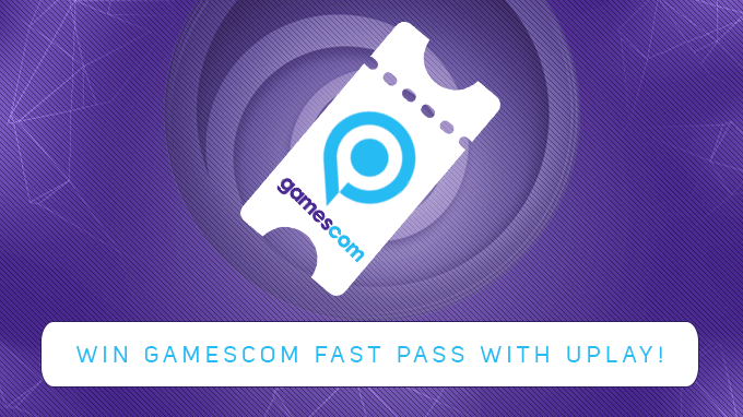Win a gamescom Fast Pass with Uplay!
