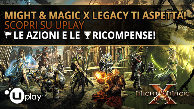 Might & Magic X Legacy ti aspetta: scopri le Azioni e le Ricompense Uplay!