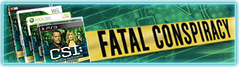 CSI: Crime Scene Investigation™: Fatal Conspiracy