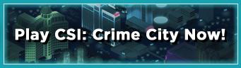 Play CSI: Crime City Now!